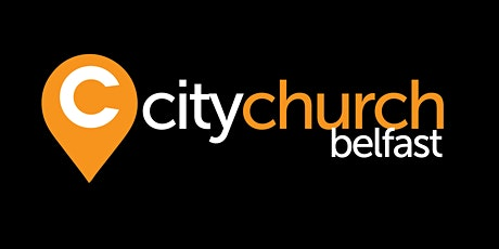 City Church Belfast - Sunday gathering tickets