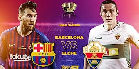 ES-STREAMS@!. Barcelona v Elche E.n Viv y E.n Directo ver Partido online entradas