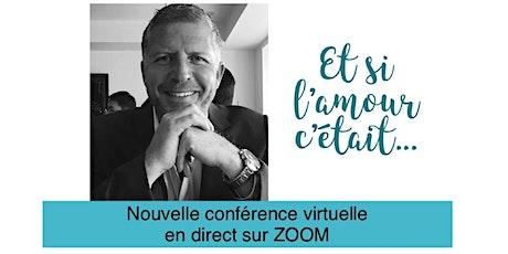 Nouvelle conférence virtuelle - Et si l'amour c'était...19.95$ tickets