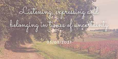 Listening, expressing and belonging in times of uncertainty tickets
