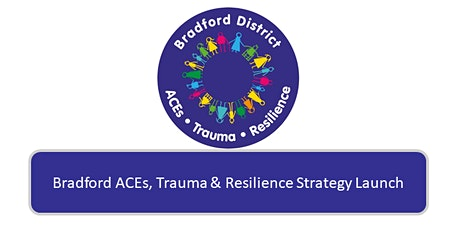 Bradford ACEs, Trauma and Resilience Strategy Launch tickets