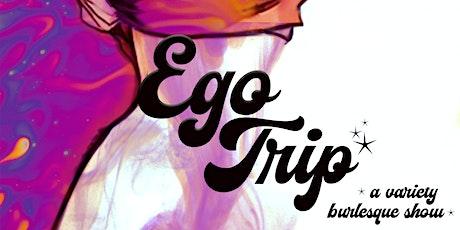 EgoTrip: A Variety Burlesque Show tickets