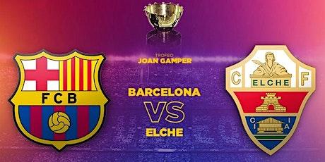 ViVO!!.-@ Barcelona v Elche E.n Viv y E.n Directo ver Partido online entradas