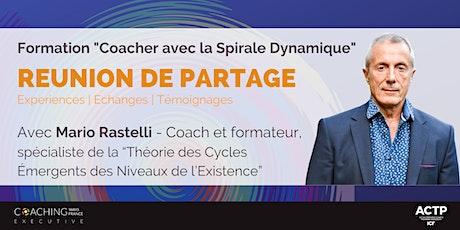 """Réunion de partage  """"Coacher avec la Spirale Dynamique"""" billets"""