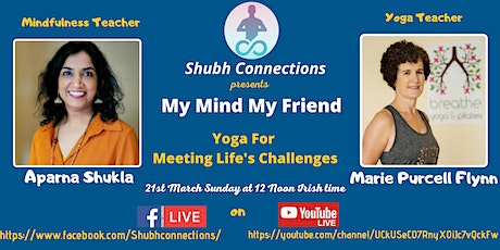 My Mind My Friend: Yoga for Meeting Life's Challenges tickets