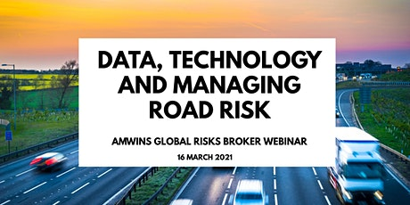 Amwins Global Risks Webinar  - Data, Technology and Managing Road Risk tickets