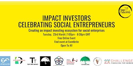 Impact Investors – Celebrating Social Entrepreneurs tickets