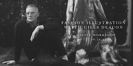Online Fashion Illustration Workshop with Giles Deacon tickets