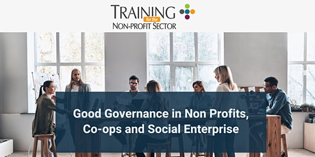 Good Governance in Non Profits, Co-ops and Social Enterprise tickets