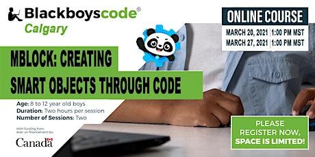 Black Boys Code Calgary - mBlock: Creating Smart Objects Through Code tickets