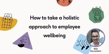 How to take a holistic approach to employee wellbeing tickets