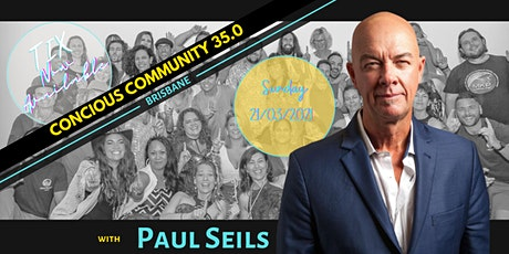 Conscious CommUNITY  Brisbane 35.0 - Paul Seils tickets