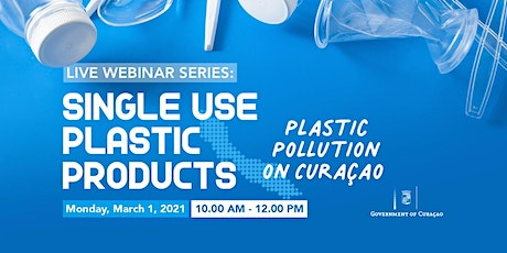 Webinar –  Plastic Pollution on Curaçao - Single - Use Plastic Products tickets