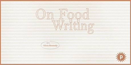 On Food Writing with Alicia Kennedy tickets
