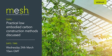 Mesh Energy: Practical low embodied carbon construction methods discussed tickets