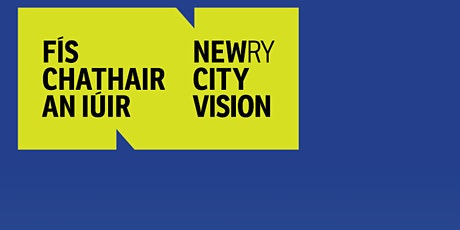 Newry City Centre Regeneration - online consultation workshop tickets