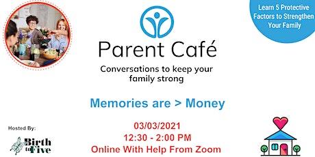 Parent Café:: Memories are > Money tickets