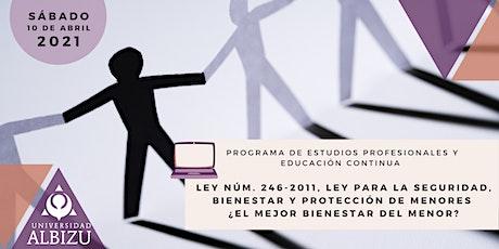 Ley num. 246-2011, ley para la seguridad, bienestar y protección de menores tickets