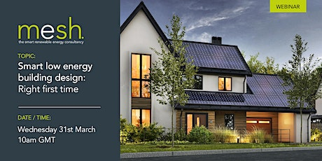 Mesh Energy Webinar Smart low energy building design: Right first time tickets