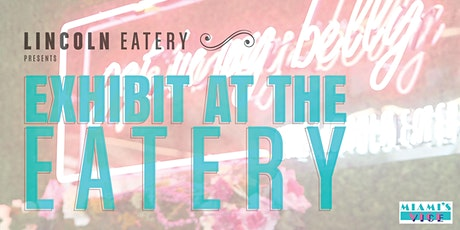 Exhibit at the Eatery tickets