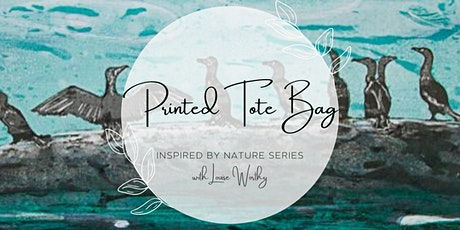 Design a Printed Tote Bag  with Louise Worthy - Inspired by Nature Series tickets
