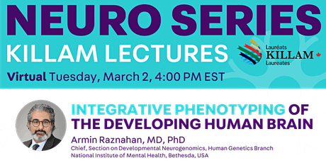 Killam Seminar Series:Integrative Phenotyping of the Developing Human Brain tickets