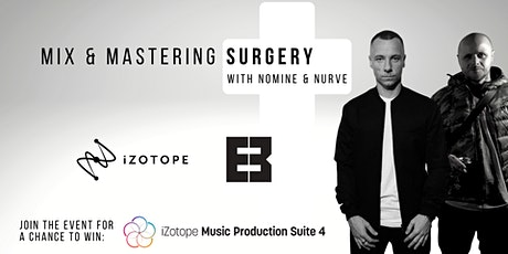Mixing and Mastering Surgery with Nomine and Nurve Tickets