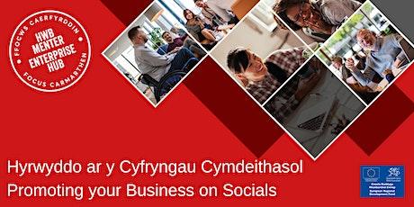 Hyrwyddo ar y Cyfryngau Cymdeithasol | Promoting your Business on Socials tickets