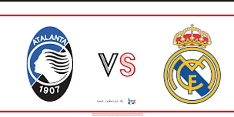 STREAMS@!. R.e.a.l Madrid - Atalanta in. Dirett Live biglietti