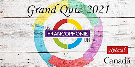 Le Grand Quiz de la Francophonie 2021 - Spécial Canada billets