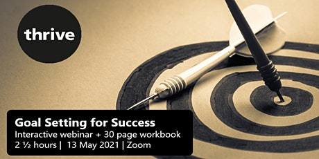 Goal Setting for Success - Interactive Webinar (13 May 2021) tickets