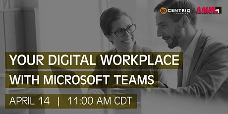 Centriq and AAIM Webinar: Your Digital Workplace with Microsoft Teams tickets