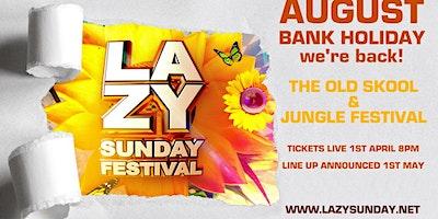 Lazy Sunday Old Skool & Jungle Festival 2021
