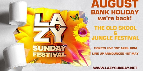 Lazy Sunday Old Skool & Jungle Festival 2021 tickets
