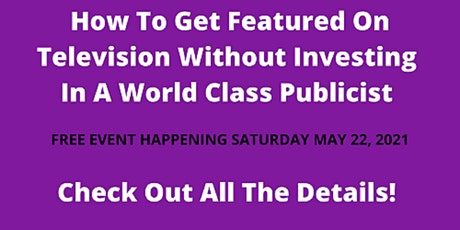 How To Get Featured On Television Without Investing $25,000 ! tickets