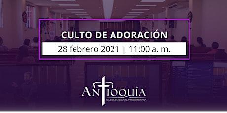 Servicio de adoración 28 febrero2021 | Iglesia Antioquía boletos