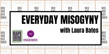 Everyday Misogyny, with Laura Bates tickets