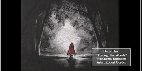 """Charcoal Drawing Event """"Through the Woods"""" in Baraboo tickets"""