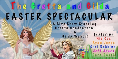 THE GRETTA  & GILDA EASTER SPECTACULAR SAT APR 3rd 7PM @ DISTRICT WEST tickets