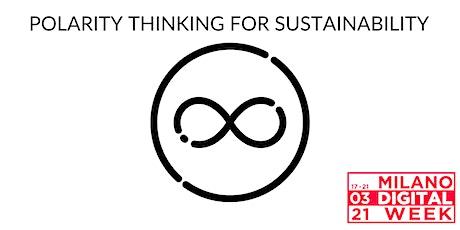Polarity Thinking per una città più equa e sostenibile- Milano Digital Week biglietti