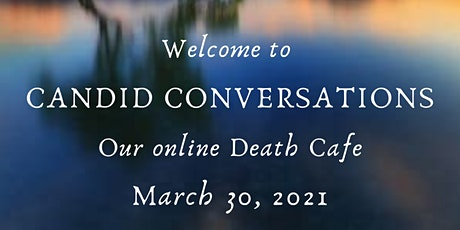 Candid Conversations: Your online Death Cafe tickets
