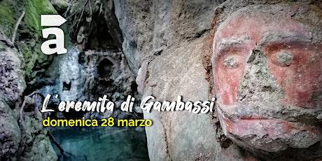 L'eremita di Gambassi biglietti