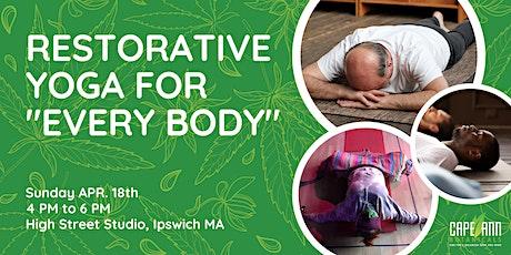 "April 18th Restorative Yoga for ""Every Body"" + CBD tickets"