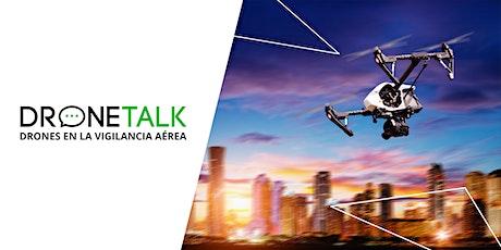 DroneTalk| Drones en la Vigilancia Aérea tickets