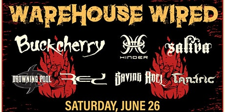 WAREHOUSE WIRED: BUCKCHERRY, SALIVA, HINDER, DROWNING POOL, SAVING ABEL tickets