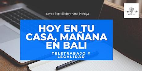 Hoy en tu casa, mañana en Bali: Teletrabajo y Legalidad boletos
