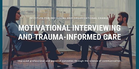 Motivational Interviewing and Trauma-Informed Care tickets