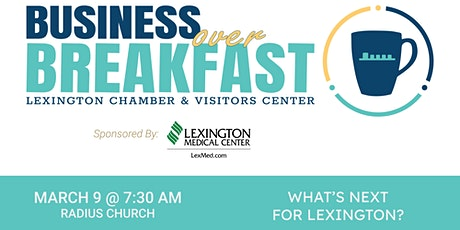 Business Over Breakfast: What's Next For Lexington? tickets