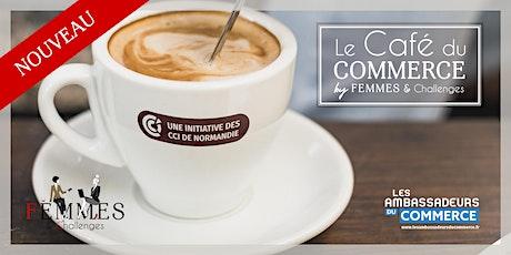 Le Café du COMMERCE Femmes & Challenges - FLERS tickets