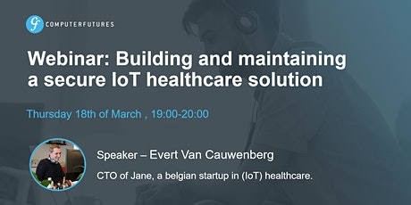 Building and maintaining a secure IoT healthcare solution tickets